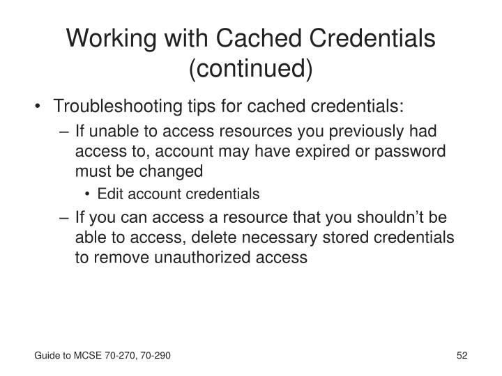 Working with Cached Credentials (continued)