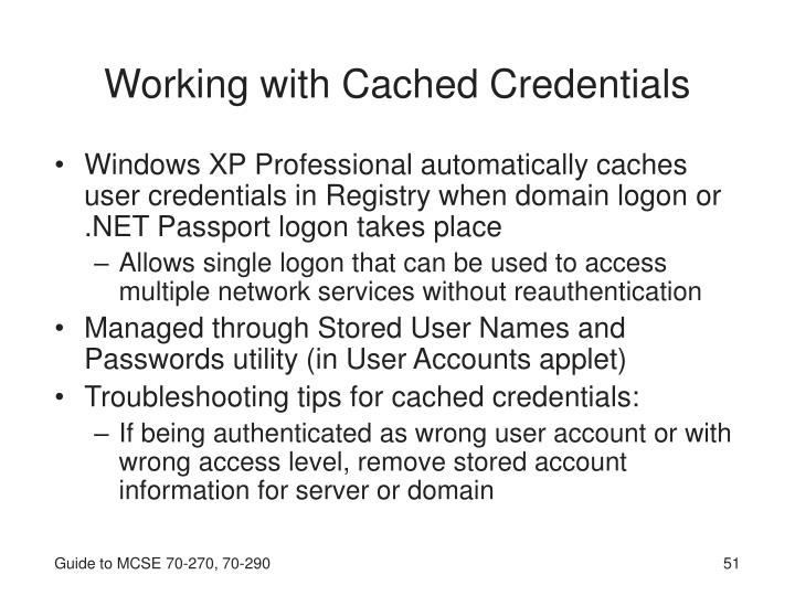 Working with Cached Credentials