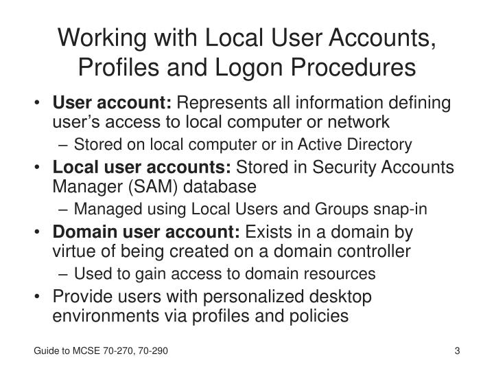 Working with local user accounts profiles and logon procedures