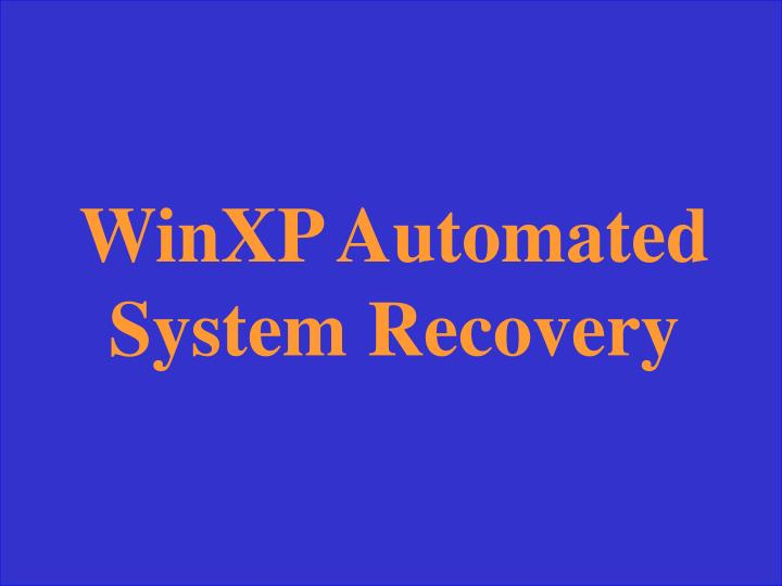 WinXP Automated System Recovery