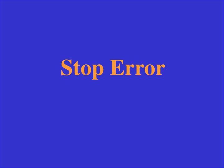 Stop Error