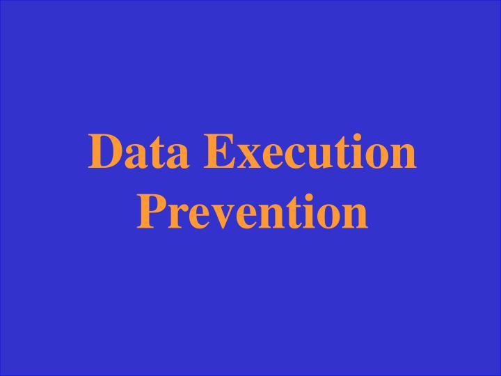 Data Execution Prevention