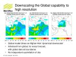 downscaling the global capability to high resolution1