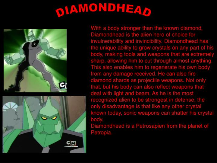 With A Body Stronger Than The Known Diamond Diamondhead Is Alien Hero Of Choice For Invulnerability And Invincibility Has Unique
