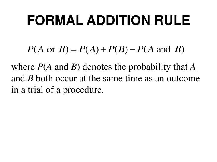 FORMAL ADDITION RULE