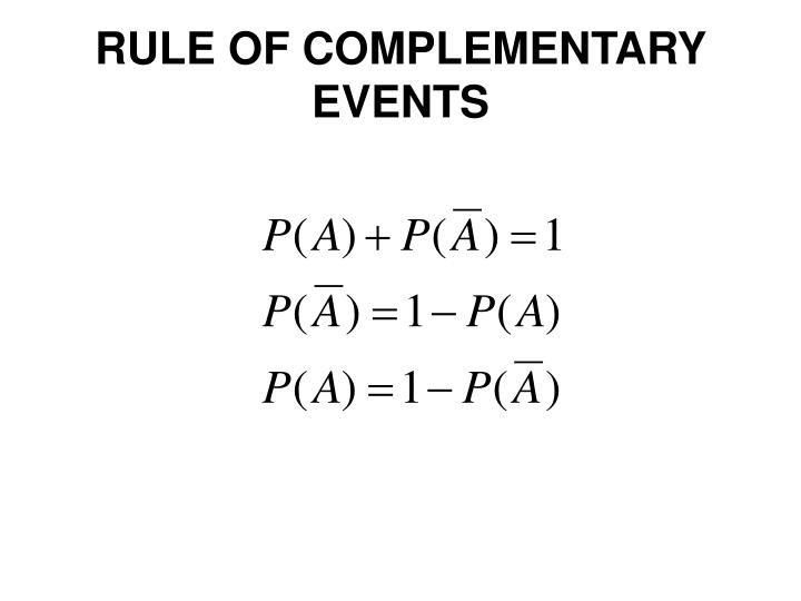 RULE OF COMPLEMENTARY EVENTS