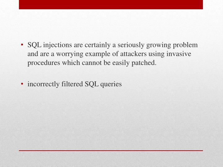 SQL injections are certainly a seriously growing problem and are a worrying example of attackers usi...