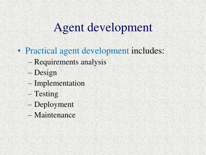 Agent development