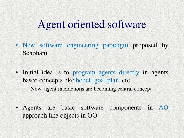 Agent oriented software