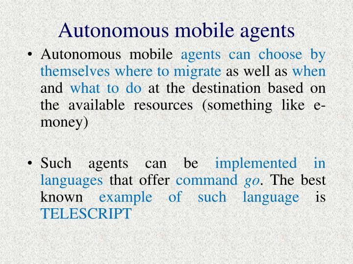 Autonomous mobile agents