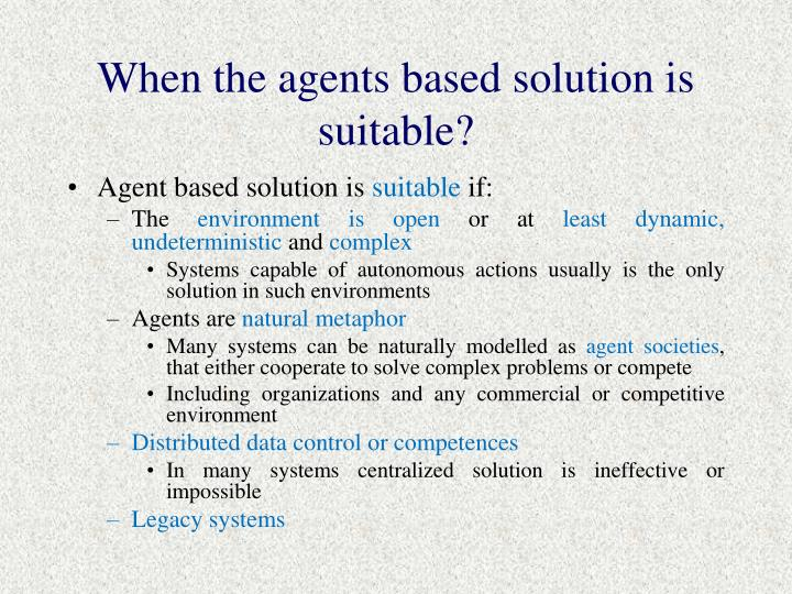 When the agents based solution is suitable?