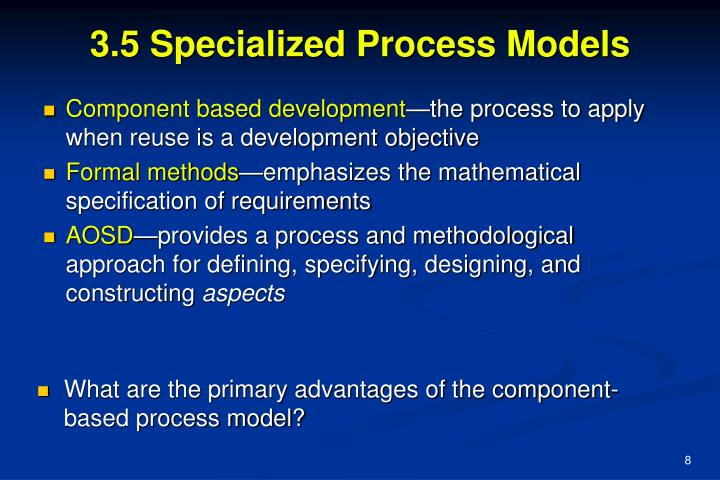 3.5 Specialized Process Models