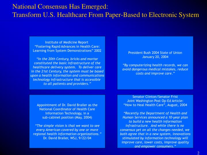 National consensus has emerged transform u s healthcare from paper based to electronic system