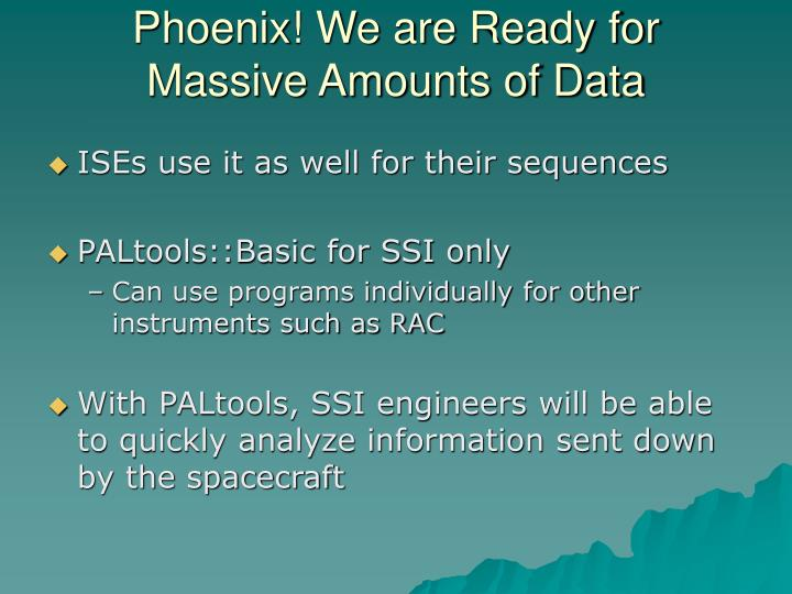 Phoenix! We are Ready for Massive Amounts of Data