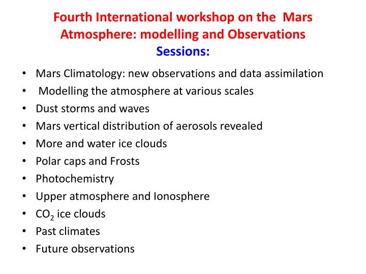 Fourth international workshop on the mars atmosphere modelling and observations sessions