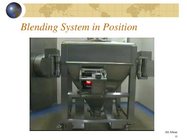 Blending System in Position
