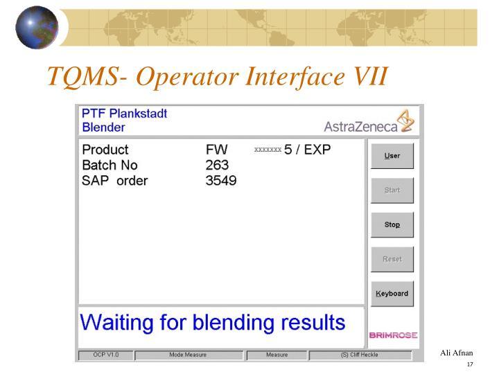 TQMS- Operator Interface VII