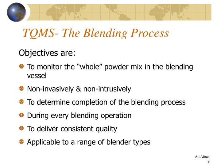 TQMS- The Blending Process