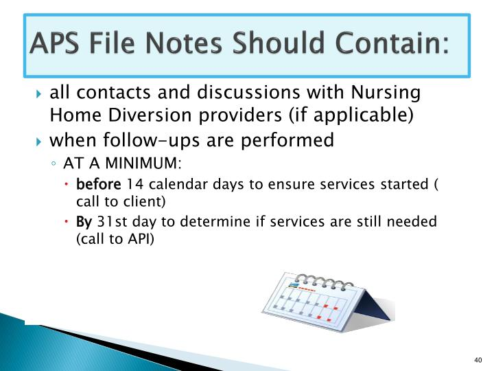APS File Notes Should Contain: