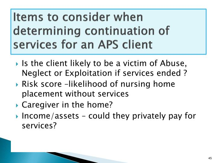 Items to consider when determining continuation of services for an APS client