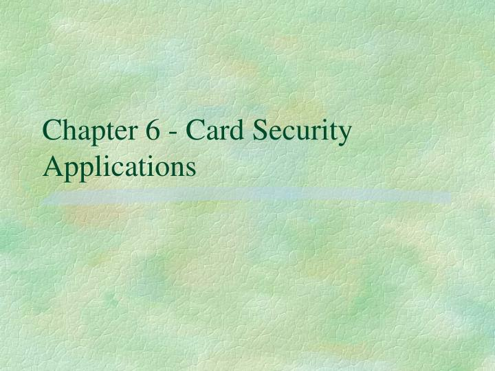 chapter 6 card security applications n.