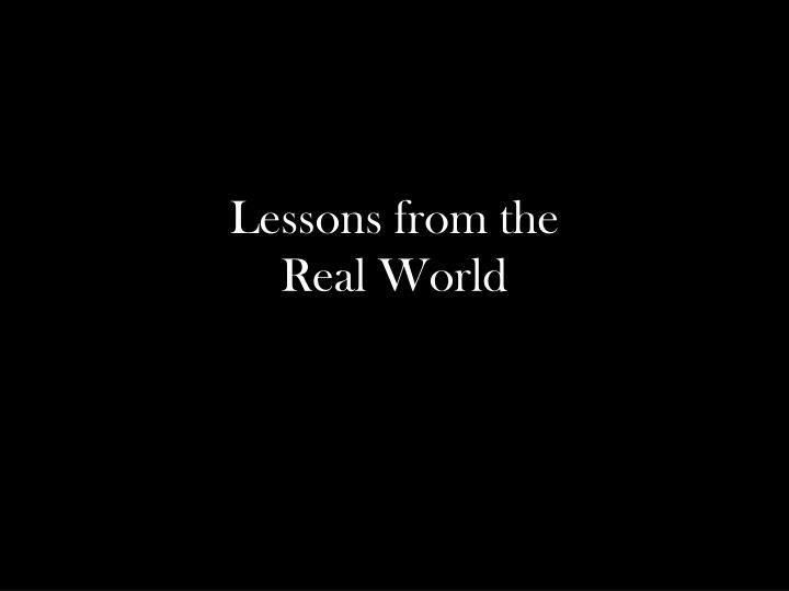 Lessons from the