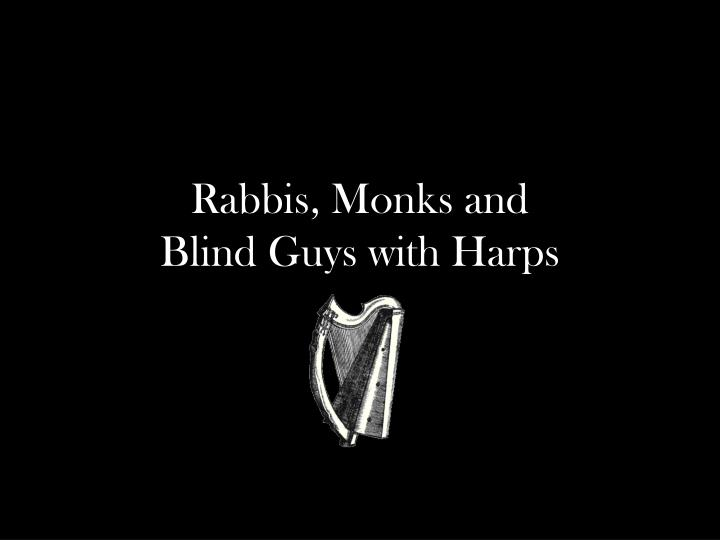 Rabbis, Monks and