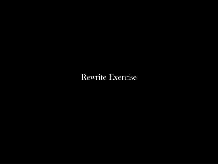 Rewrite Exercise
