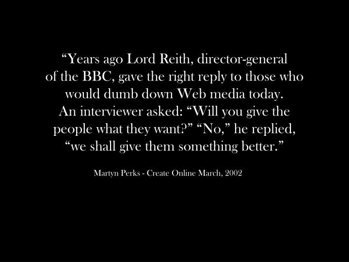 """""""Years ago Lord Reith, director-general"""