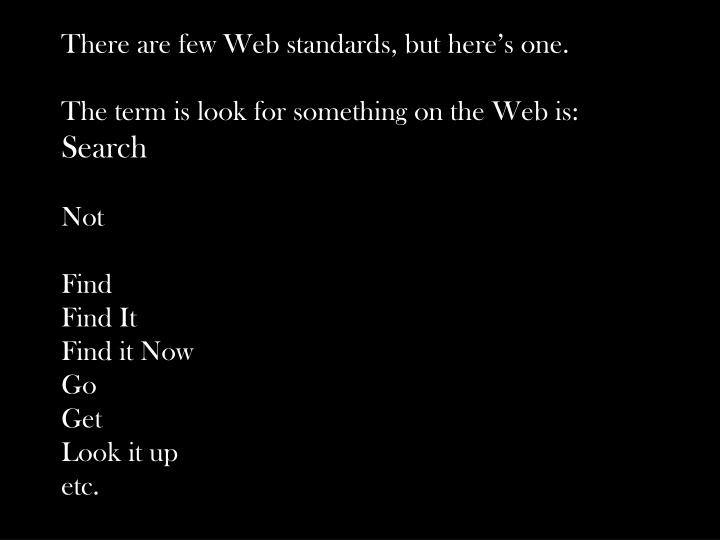 There are few Web standards, but here's one.