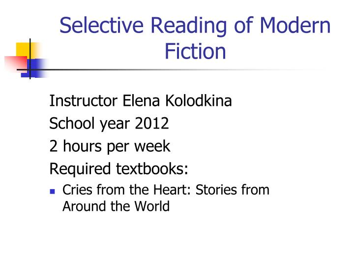 Selective reading of modern fiction