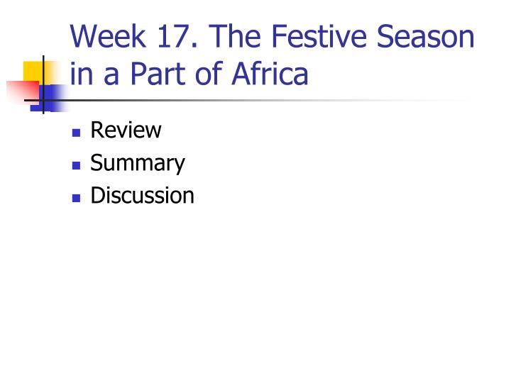 Week 17. The Festive Season  in a Part of Africa