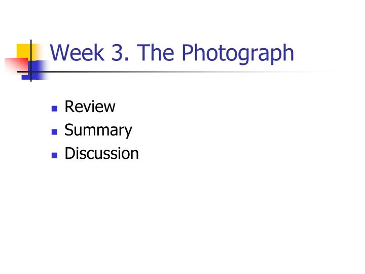 Week 3. The Photograph
