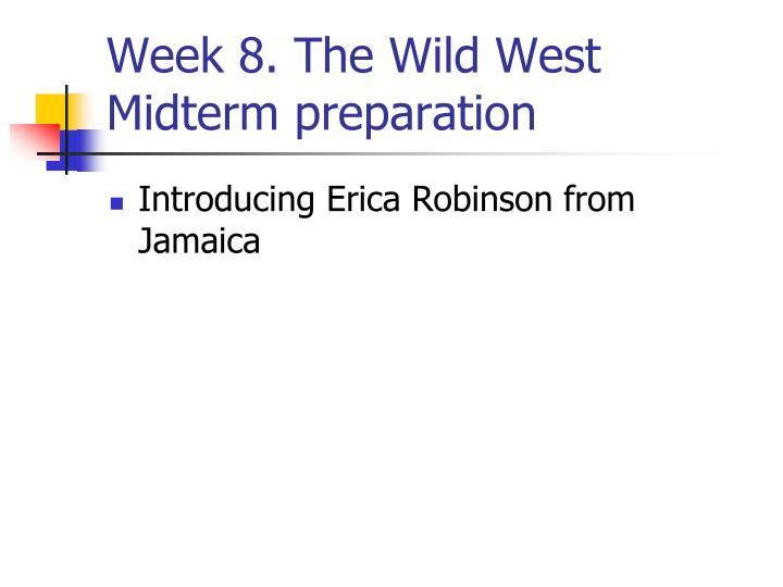 Week 8. The Wild West