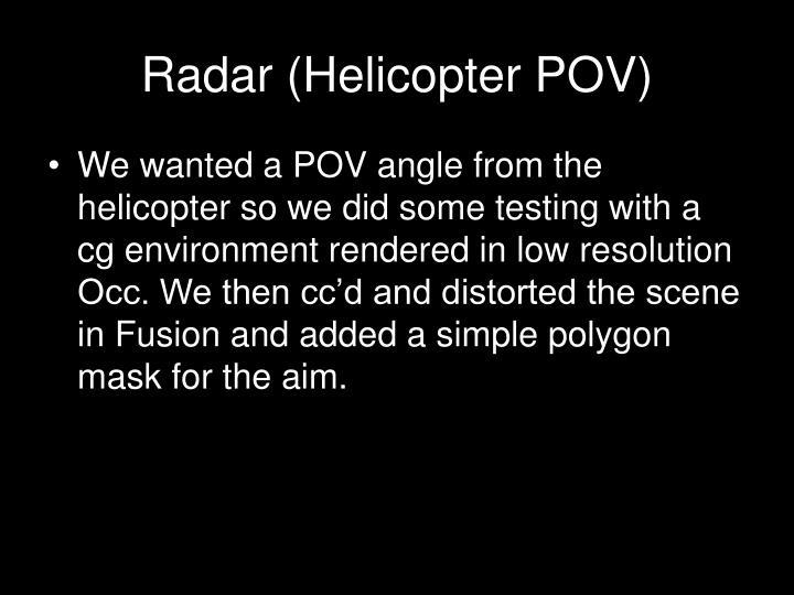 Radar (Helicopter POV)