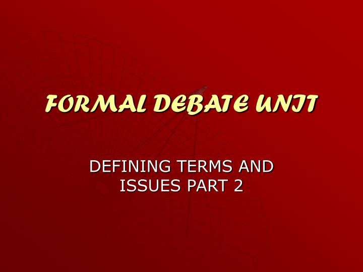 formal debate unit n.