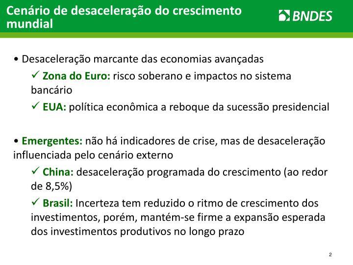 Cenário de desaceleração do crescimento mundial