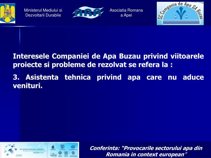 Interesele Companiei de Apa Buzau privind viitoarele proiecte si probleme de rezolvat se refera la