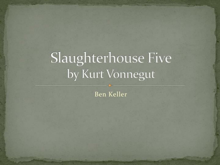 a literary analysis of the themes of slaughterhouse five by vonnegut
