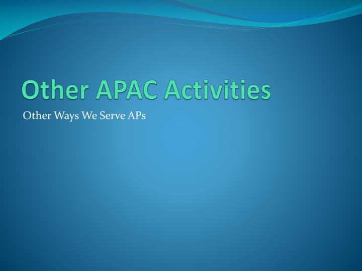 Other APAC Activities