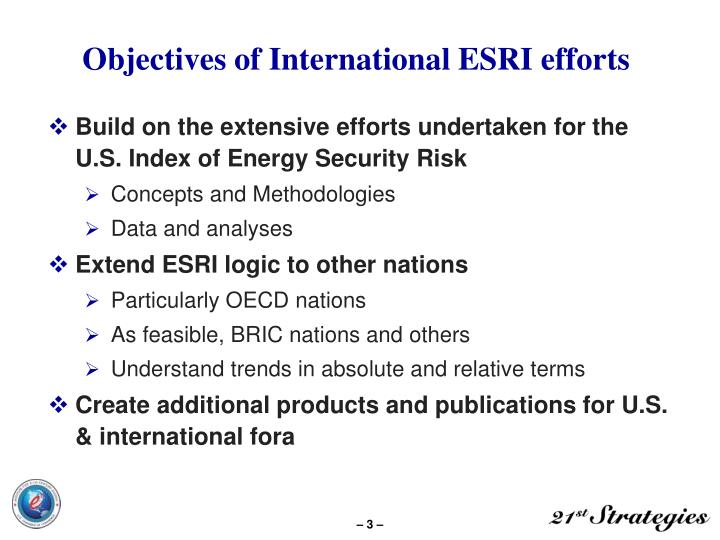 Objectives of international esri efforts