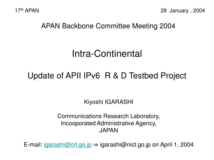 Apan backbone committee meeting 2004 intra continental update of apii ipv6 r d testbed project