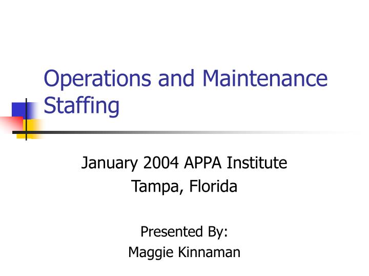 PPT - Operations and Maintenance Staffing PowerPoint Presentation