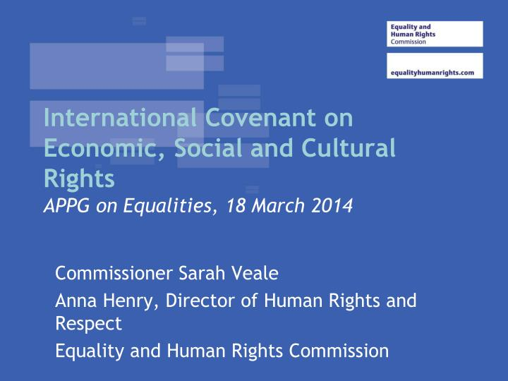 International covenant on economic social and cultural rights appg on equalities 18 march 2014