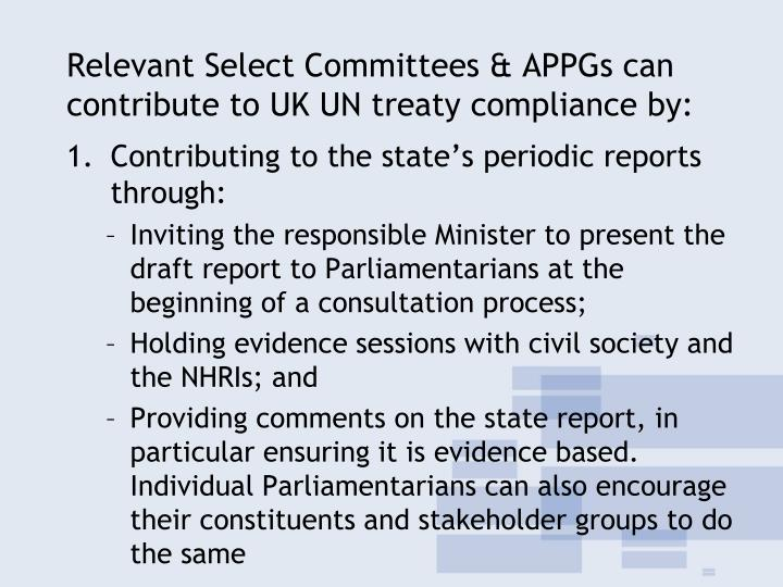 Relevant Select Committees & APPGs can contribute to UK UN treaty compliance by: