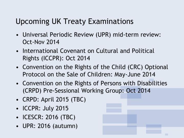 Upcoming UK Treaty Examinations