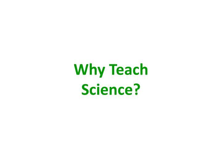 Why teach science
