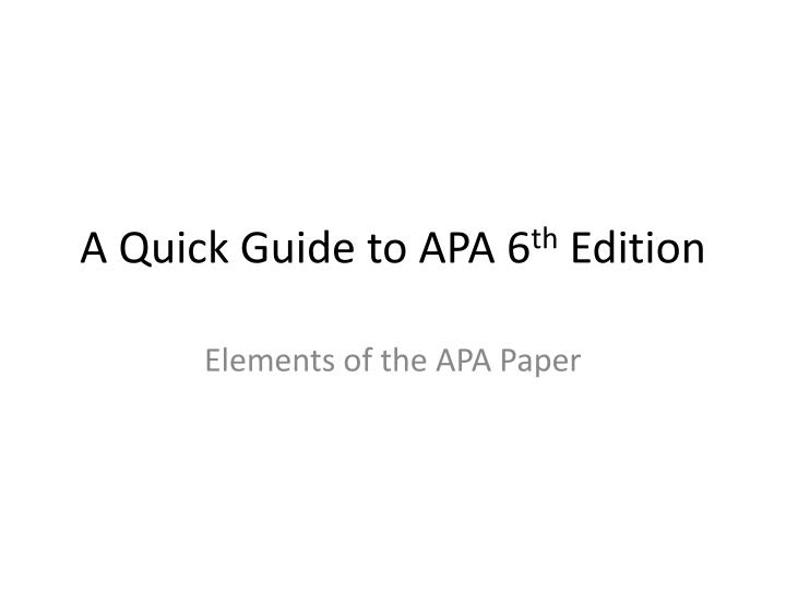 a quick guide to apa 6 th edition n.