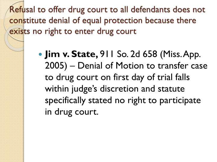 Refusal to offer drug court to all defendants does not constitute denial of equal protection because there exists no right to enter drug court