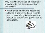 why was the invention of writing so important to the development of civilization